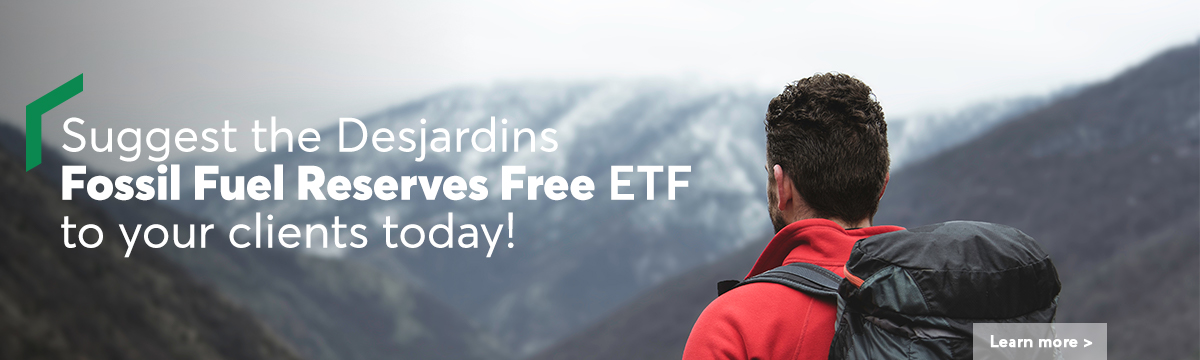 Suggest Desjardins's Fossil Fuel Reserves Free ETF to your clients today!